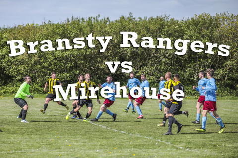 Bransty Rangers Vs Mirehouse. 05.05.2019