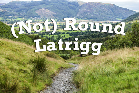 (Not) Round Latrigg. 14.08.2019