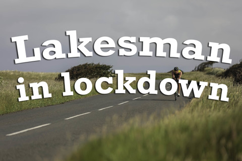 The Lakesman in Lockdown 2020
