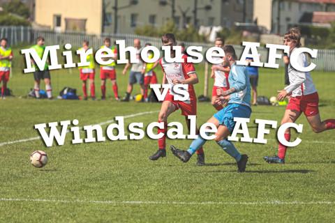 Mirehouse AFC vs Windscale AFC 08.08.2020